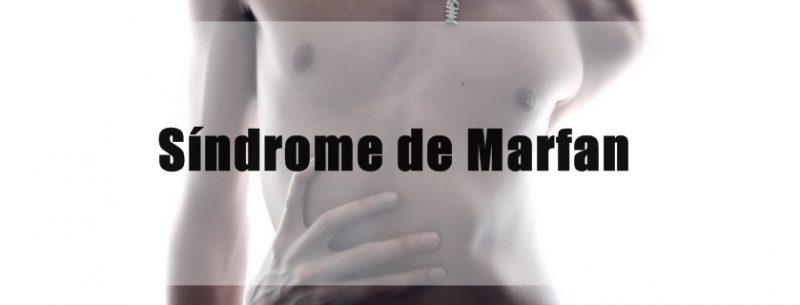 O que é Síndrome de Marfan e como tratar seus sintomas
